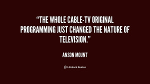 ... cable-TV original programming just changed the nature of television