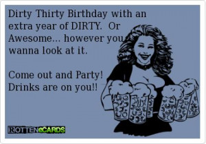 Dirty Thirty Birthday with an extra year of DIRTY. Or Awesome ...
