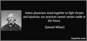 ... , our practices cannot remain viable in the future. - Samuel Wilson