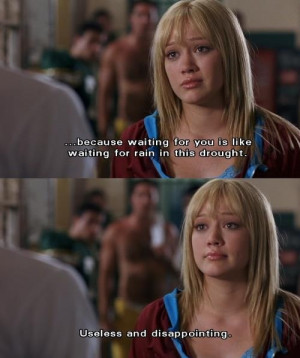 quotes,quotes from movie Another Cinderella Story. …because waiting ...