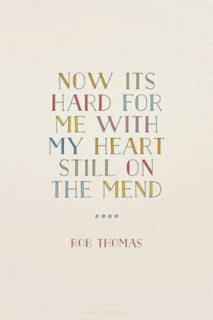 Rob Thomas Quotes