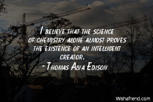Chemistry Science Quotes I believe that the science of