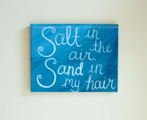 Painted Canvas Quotes Salt in the Air, Sand in my Hair - Beach Sayings ...