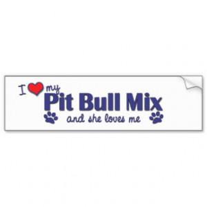 love_my_pit_bull_mix_female_dog_bumper_sticker ...