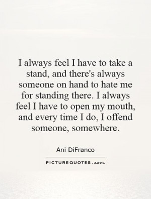 Hater Quotes Stand Up For Something Quotes Ani DiFranco Quotes