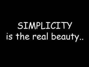 simplicity photo beauty is simplicity love quite on simplicity quotes ...