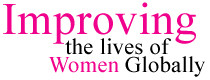 Improving the lives of Women Globally