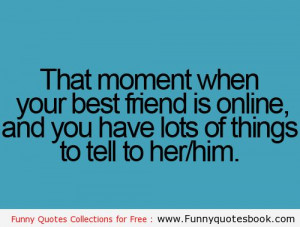 The moment when you miss your Friend