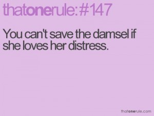 ... .com/you-cant-save-the-damsel-if-she-loves-her-distress-life-quote
