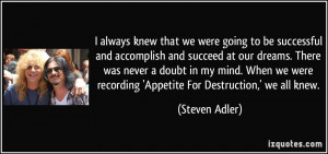 always knew that we were going to be successful and accomplish and ...