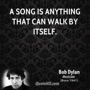 bob-dylan-bob-dylan-a-song-is-anything-that-can-walk-by.jpg