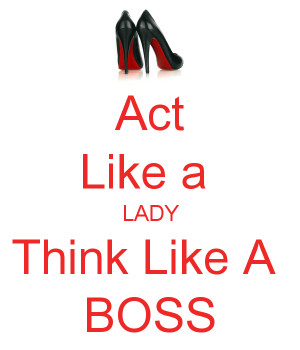 act like a lady and think like a boss 13 png