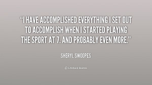 quote-Sheryl-Swoopes-i-have-accomplished-everything-i-set-out-220719 ...