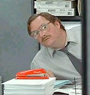 ... up meme milton office space stapler milton from office space quotes