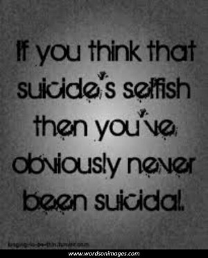 Suicidal Quotes And Sayings Suicidal quotes and sayings