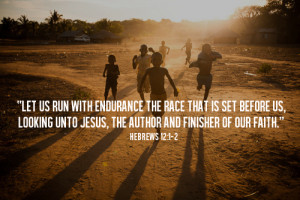 let us run with endurance the race that is set before us, looking unto ...