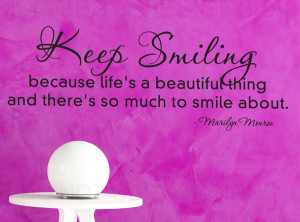 Smiling because life's a beautiful thing and there's so much to smile ...