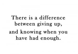 Quotes About Giving Up On Everything I give up