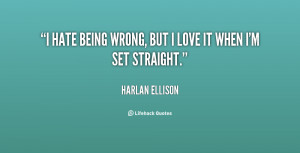 quote-Harlan-Ellison-i-hate-being-wrong-but-i-love-82364.png