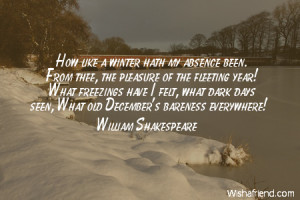 winter-How like a winter hath my absence been. From thee, the pleasure ...