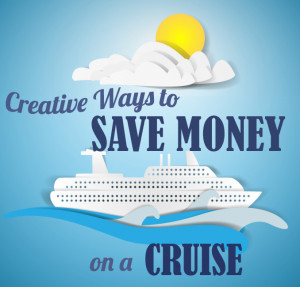 Creative Ways to Save Money on a Cruise