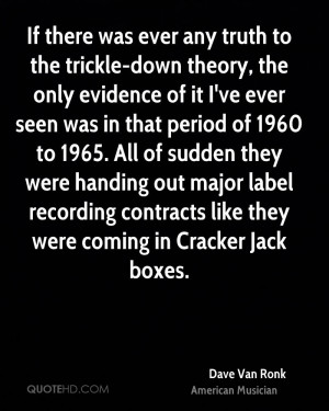 ... label recording contracts like they were coming in Cracker Jack boxes