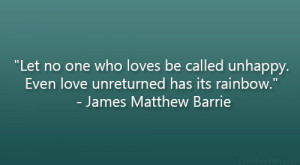 Let no one who loves be called unhappy. Even love unreturned has its ...