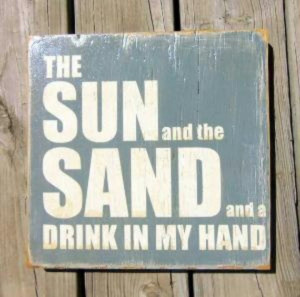 The Sun And The Sand And A Drink In My Hand. Happy Friday, I am ready ...