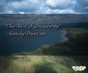 the best of broadway sandy duncan 69 people 100 % like this quote do ...