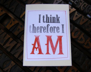 think therefore I am. Letterpress card. Rene Descartes. Philosophy ...