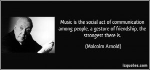 More Malcolm Arnold Quotes