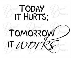 Fitness Motivation - TODAY it HURTS, TOMORROW it WORKS, Vinyl Wall ...