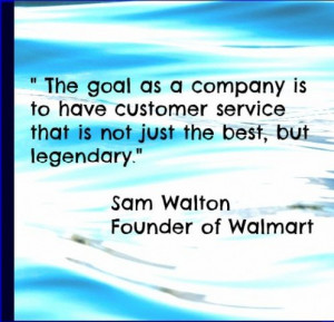 The goal as a company is to have customer service that is not just the ...