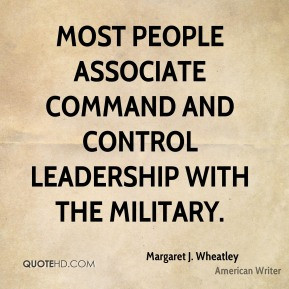 margaret-j-wheatley-margaret-j-wheatley-most-people-associate-command ...