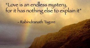 Love is an endless mystery,