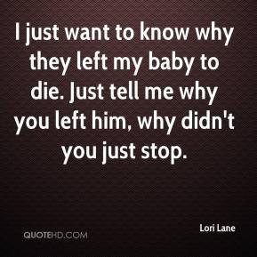 ... -lane-quote-i-just-want-to-know-why-they-left-my-baby-to-die-just.jpg