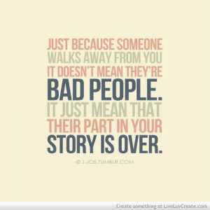 ... , it dosent mean theyre bad people, life, love, pretty, quote, quotes