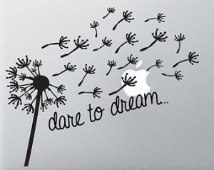 Dare to Dream Blowing Dandelion Wis h Quote Vinyl Decal Stickers ...