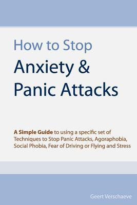 How to Stop Anxiety & Panic Attacks: A Simple Guide to using a ...