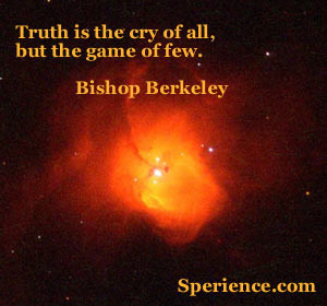 Truth is the cry of all but the game of few Bishop Berkeley