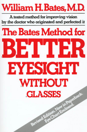 William H. Bates The Bates Method for Better Eyesight