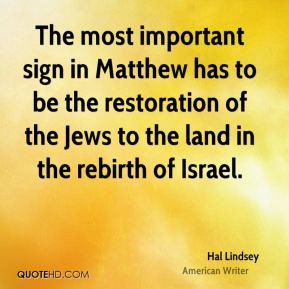 Hal Lindsey - The most important sign in Matthew has to be the ...