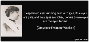 brown eyes running over with glee; Blue eyes are pale, and gray eyes ...