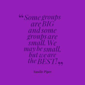 Quotes Picture: some groups are big and some groups are small we may ...