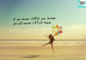 chase-catch-dream-big-picture-quote
