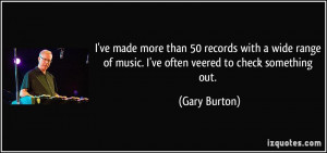 ve made more than 50 records with a wide range of music. I've often ...