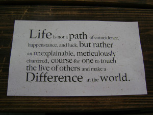 Life is a not path quote