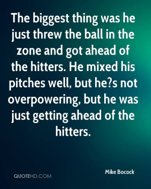 The biggest thing was he just threw the ball in the zone and got ahead ...