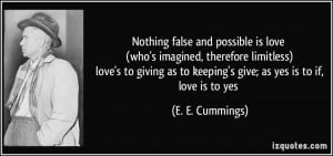 false and possible is love (who's imagined, therefore limitless) love ...