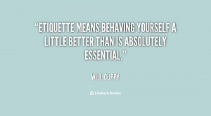quote-Will-Cuppy-etiquette-means-behaving-yourself-a-little-better ...